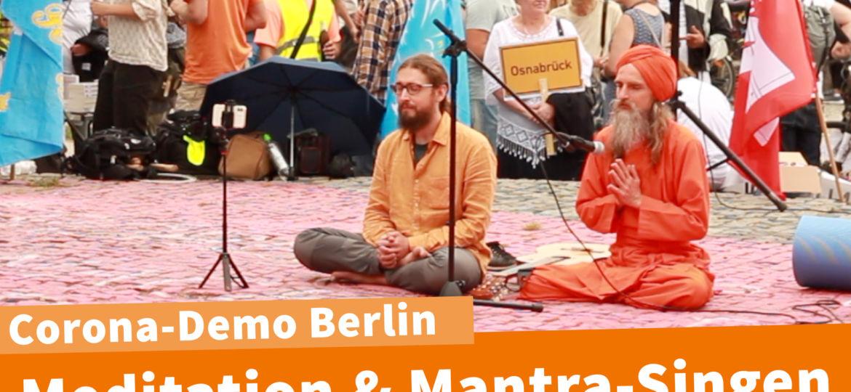 Meditation & Mantra Singen - Großdemo in Berlin