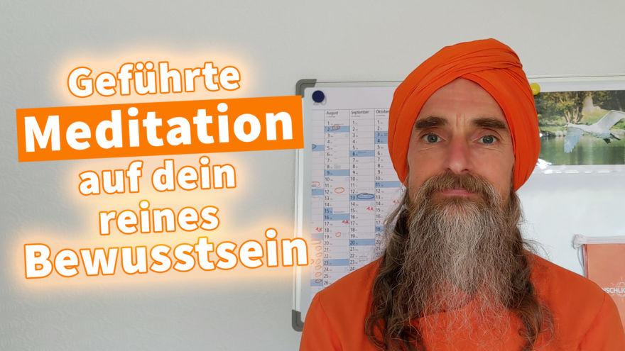 Geführte Meditation auf dein reines Bewusstsein