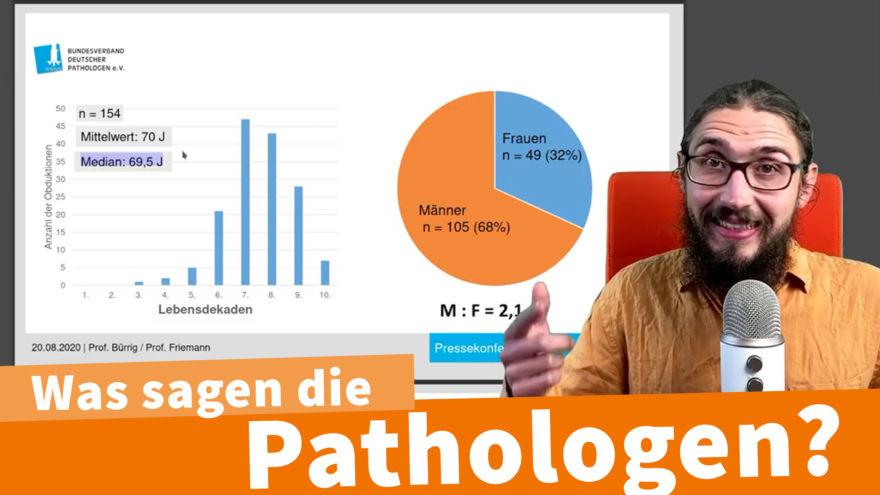 Was sagen die Pathologen?
