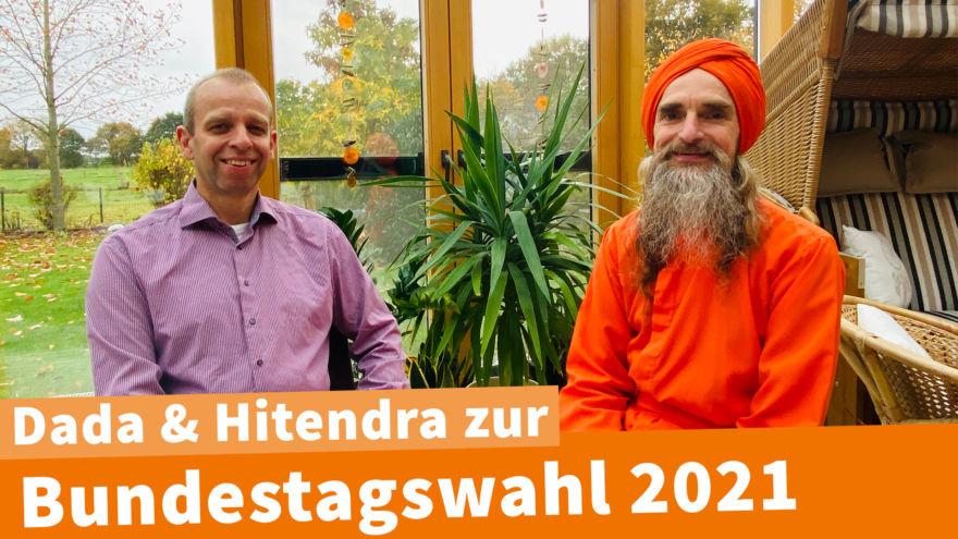 Dada & Hitendra zur Bundestagswahl 2021